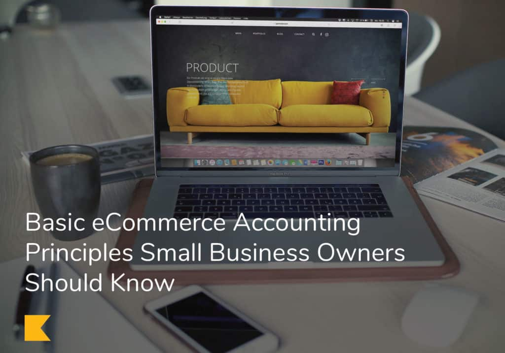 Basic eCommerce Accounting Principles Small Business Owners Should Know