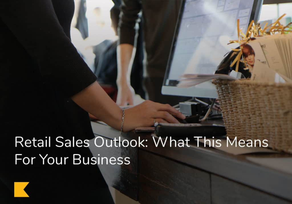 Retail Sales Outlook: What This Means For Your Business