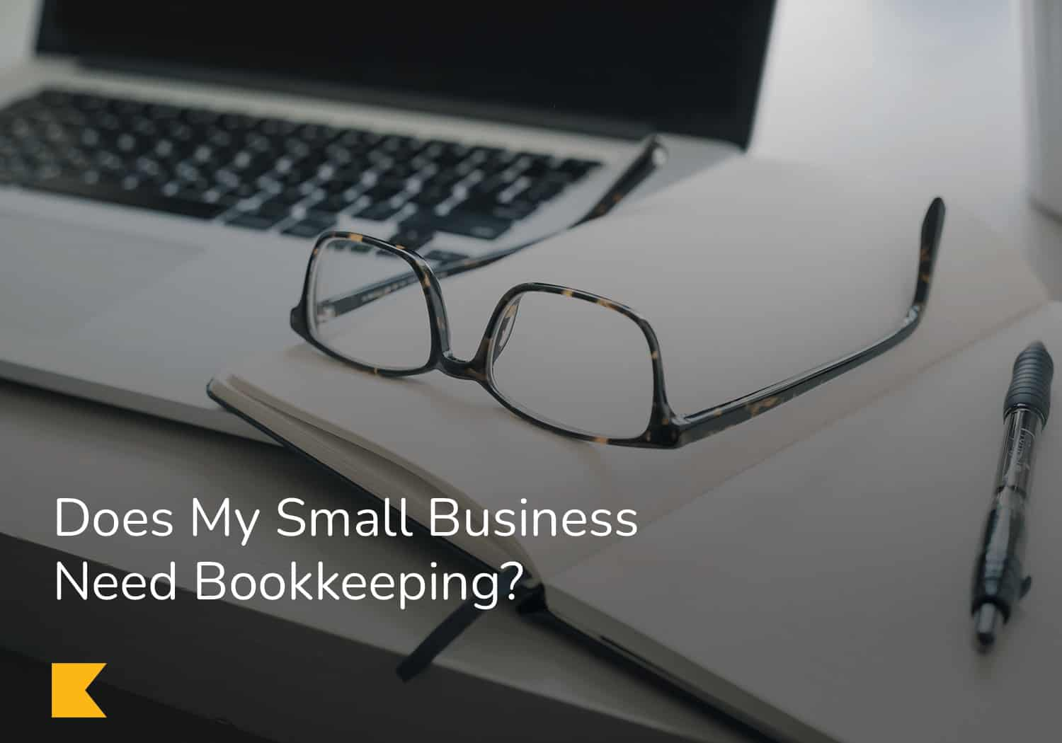 Does My Small Business Need Bookkeeping?