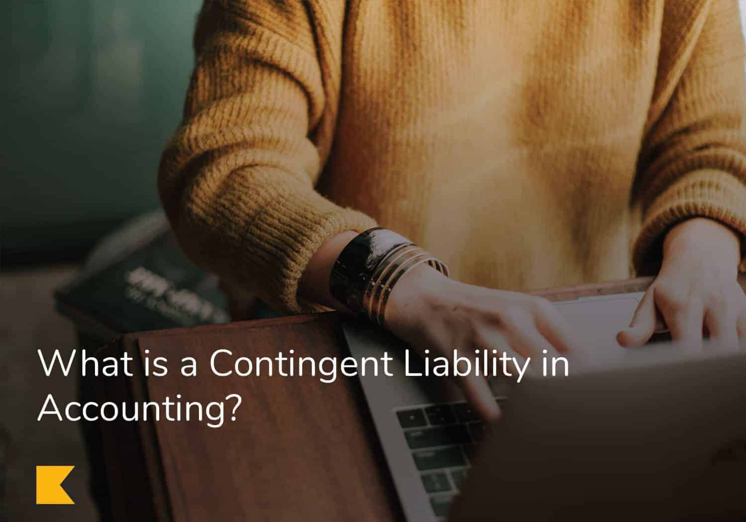 What is a Contingent Liability in Accounting?